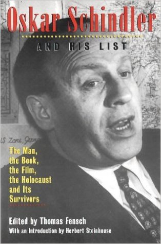 Oskar Schindler And His List The Man The Book The Film The